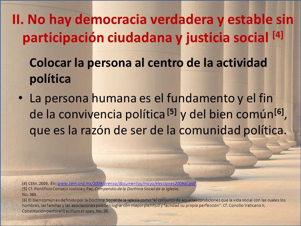 II. No hay democracia verdadera y estable sin participación ciudadana y justicia social [4]